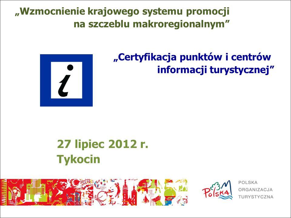 """27 lipiec 2012 r. Tykocin """"Wzmocnienie krajowego systemu promocji"""