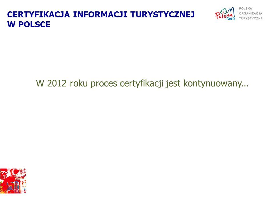W 2012 roku proces certyfikacji jest kontynuowany…
