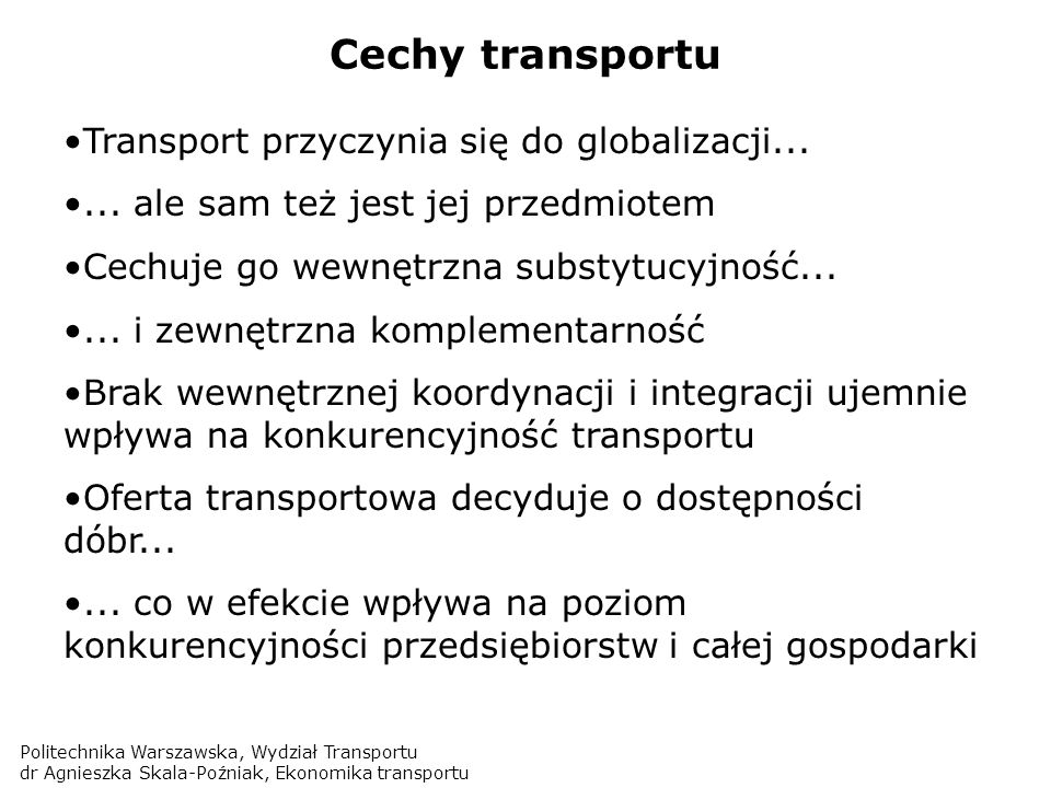 Cechy transportu Transport przyczynia się do globalizacji...