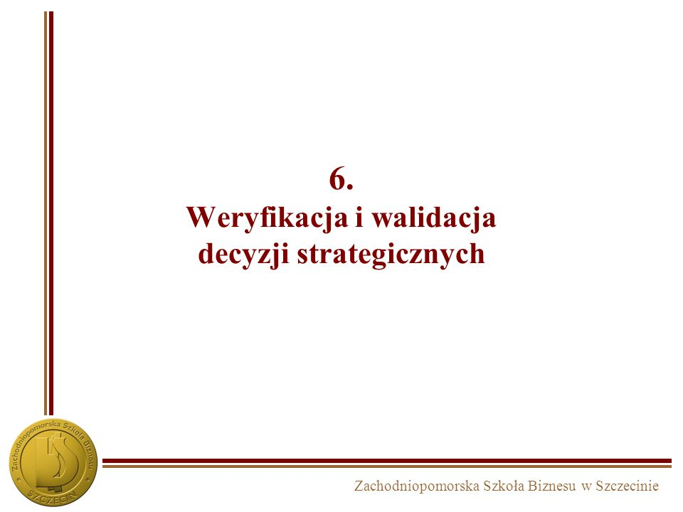 6. Weryfikacja i walidacja decyzji strategicznych