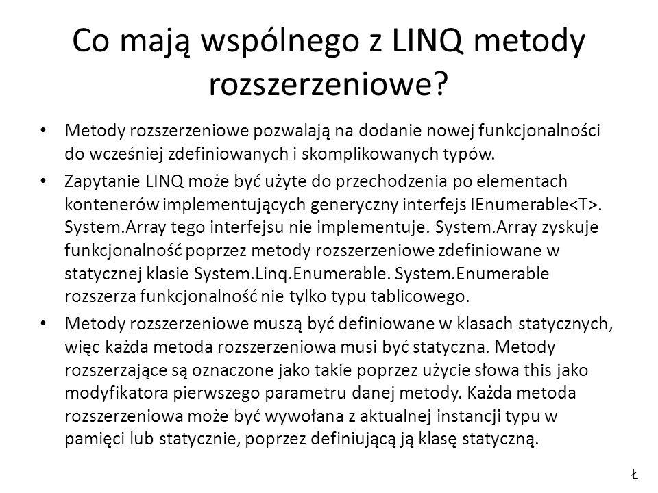 Co mają wspólnego z LINQ metody rozszerzeniowe