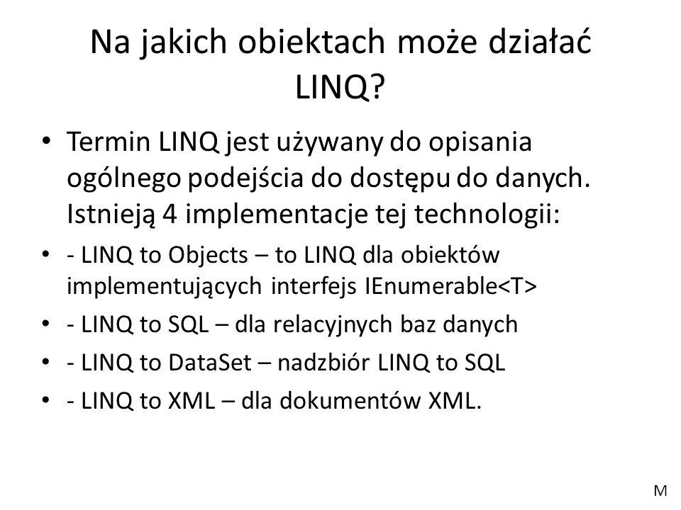 Na jakich obiektach może działać LINQ