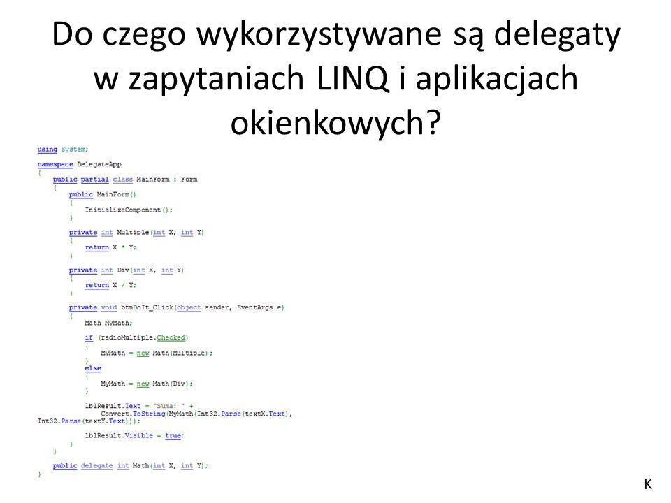 Do czego wykorzystywane są delegaty w zapytaniach LINQ i aplikacjach okienkowych