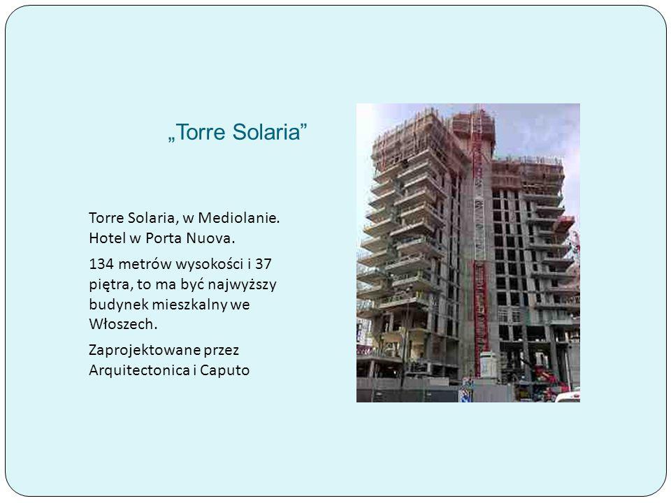 """""""Torre Solaria Torre Solaria, w Mediolanie. Hotel w Porta Nuova."""