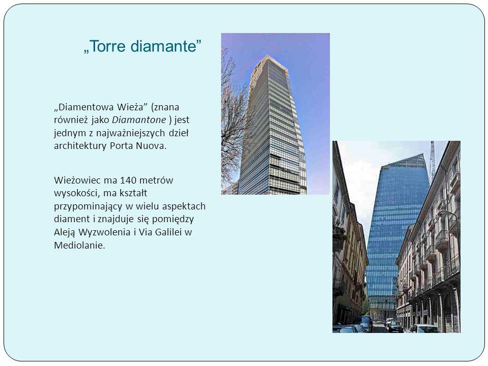 """""""Torre diamante """"Diamentowa Wieża (znana również jako Diamantone ) jest jednym z najważniejszych dzieł architektury Porta Nuova."""