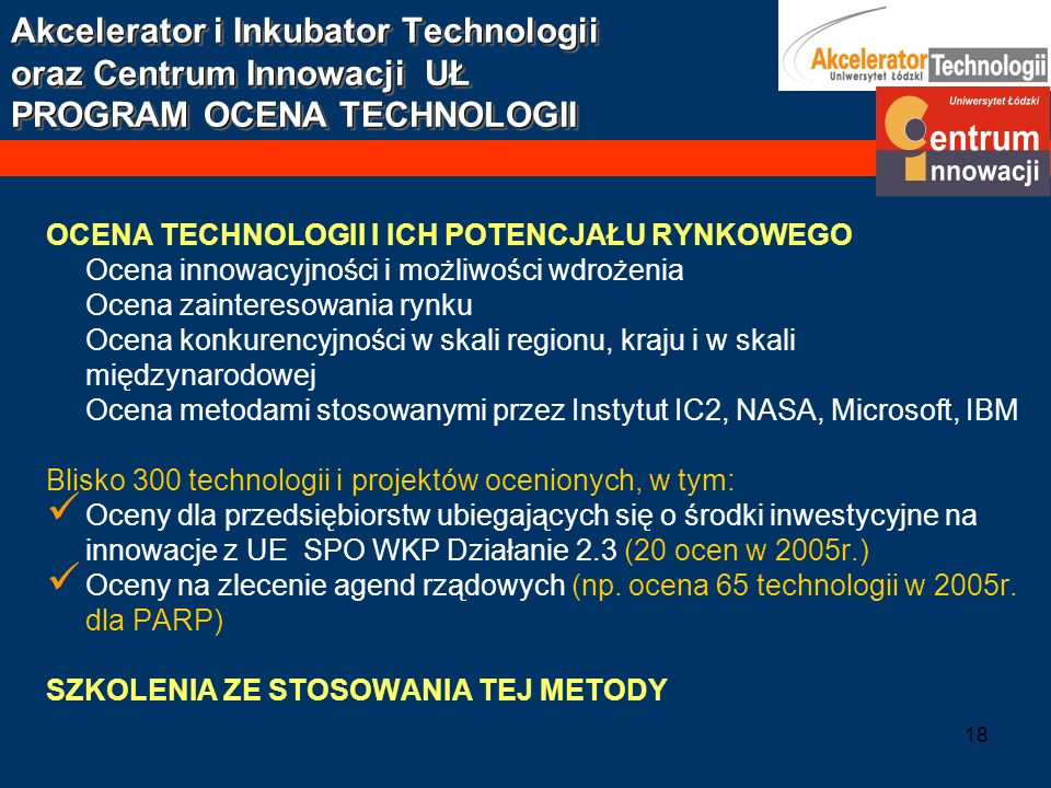 Akcelerator i Inkubator Technologii oraz Centrum Innowacji UŁ PROGRAM OCENA TECHNOLOGII