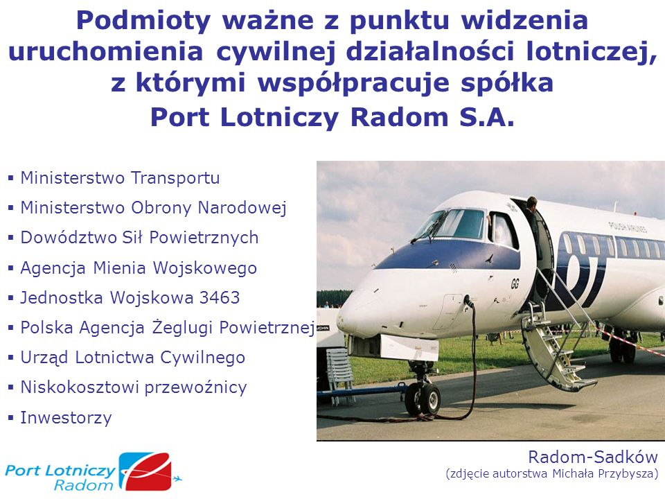 Podmioty ważne z punktu widzenia uruchomienia cywilnej działalności lotniczej, z którymi współpracuje spółka Port Lotniczy Radom S.A.