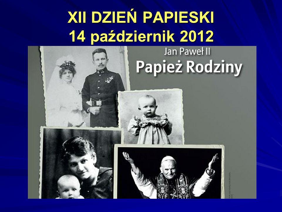 XII DZIEŃ PAPIESKI 14 październik 2012