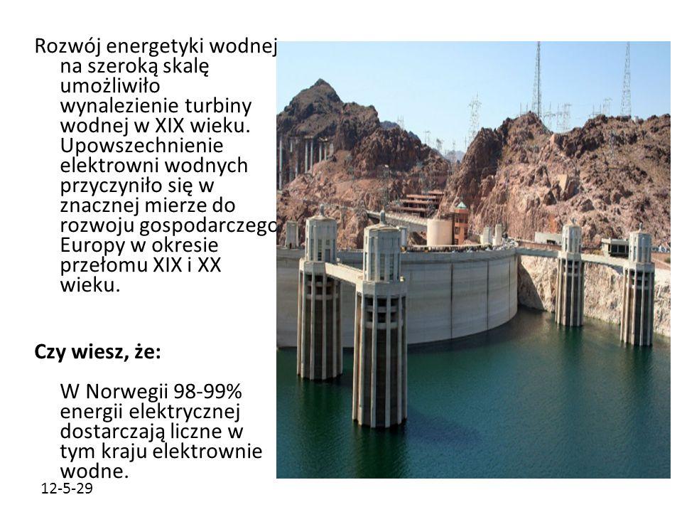 Rozwój energetyki wodnej na szeroką skalę umożliwiło wynalezienie turbiny wodnej w XIX wieku. Upowszechnienie elektrowni wodnych przyczyniło się w znacznej mierze do rozwoju gospodarczego Europy w okresie przełomu XIX i XX wieku.