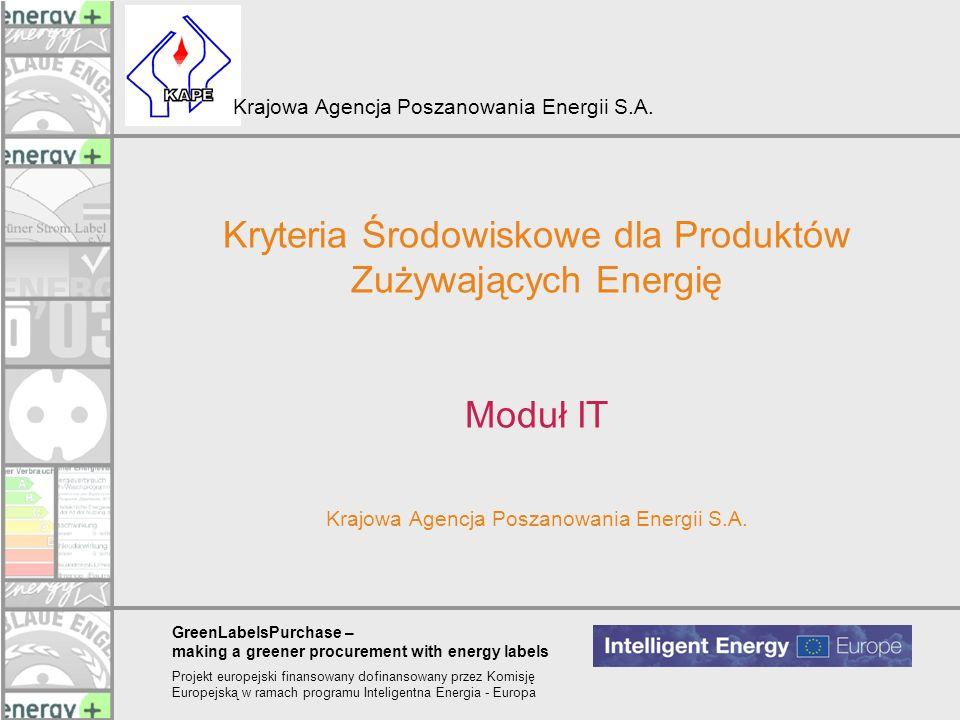 Kryteria Środowiskowe dla Produktów Zużywających Energię Moduł IT Krajowa Agencja Poszanowania Energii S.A.