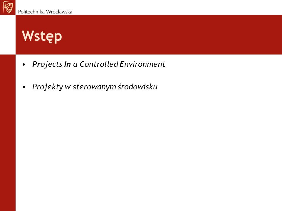 Wstęp Projects In a Controlled Environment