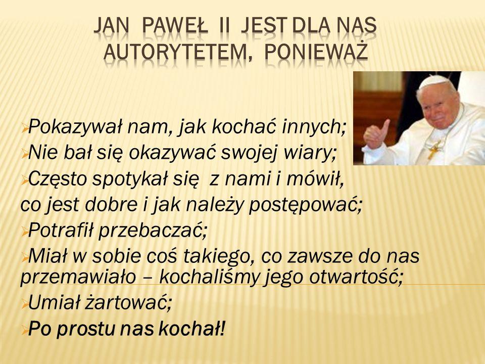 Jan Paweł II jest dla nas autorytetem, ponieważ