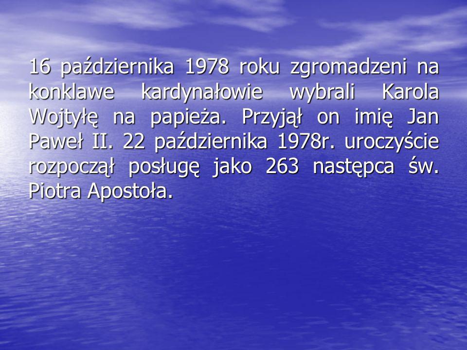 16 października 1978 roku zgromadzeni na konklawe kardynałowie wybrali Karola Wojtyłę na papieża.