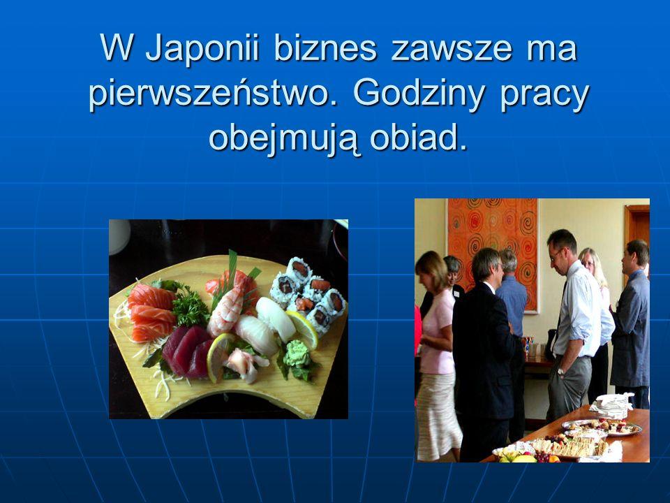 W Japonii biznes zawsze ma pierwszeństwo. Godziny pracy obejmują obiad.