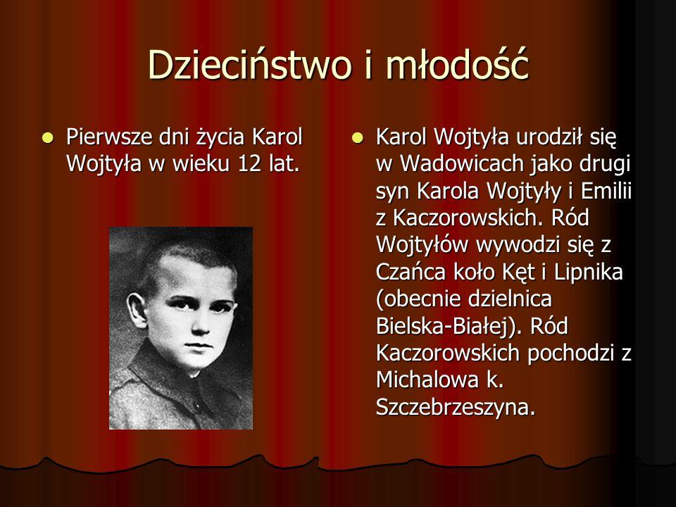 Dzieciństwo i młodość Pierwsze dni życia Karol Wojtyła w wieku 12 lat.