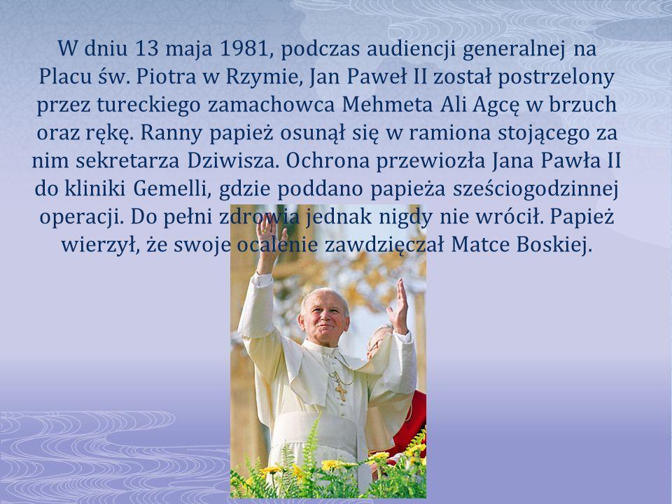 W dniu 13 maja 1981, podczas audiencji generalnej na Placu św