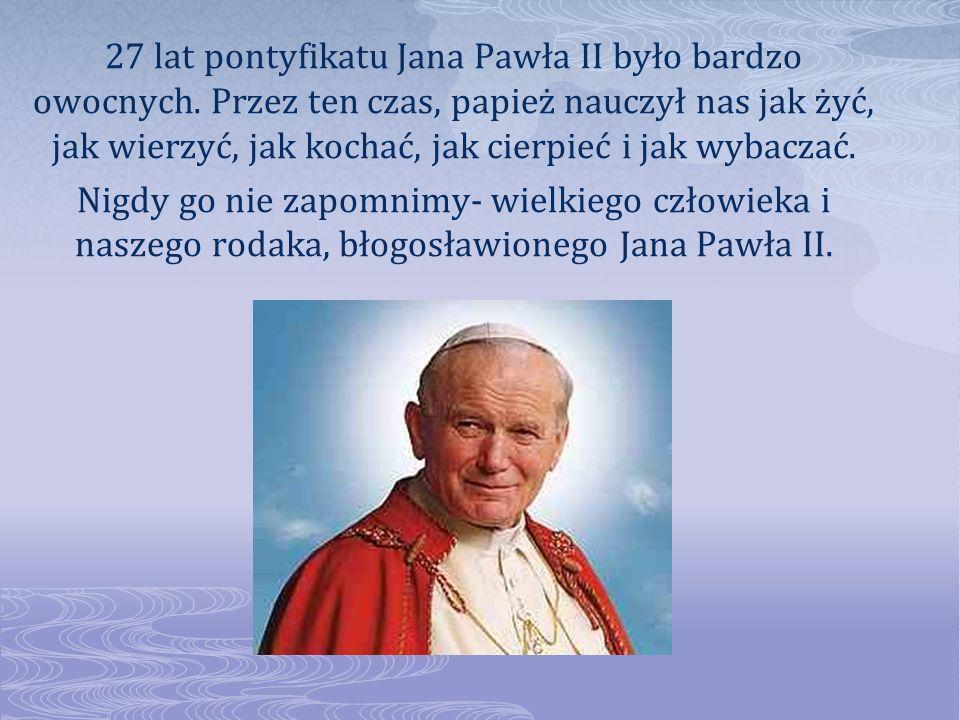 27 lat pontyfikatu Jana Pawła II było bardzo owocnych