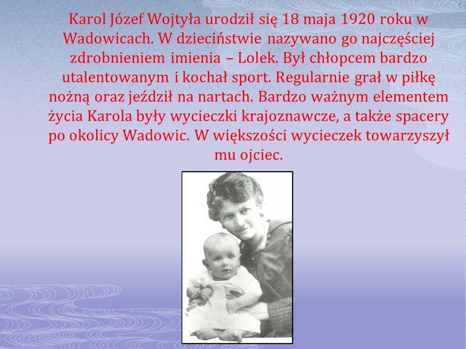Karol Józef Wojtyła urodził się 18 maja 1920 roku w Wadowicach