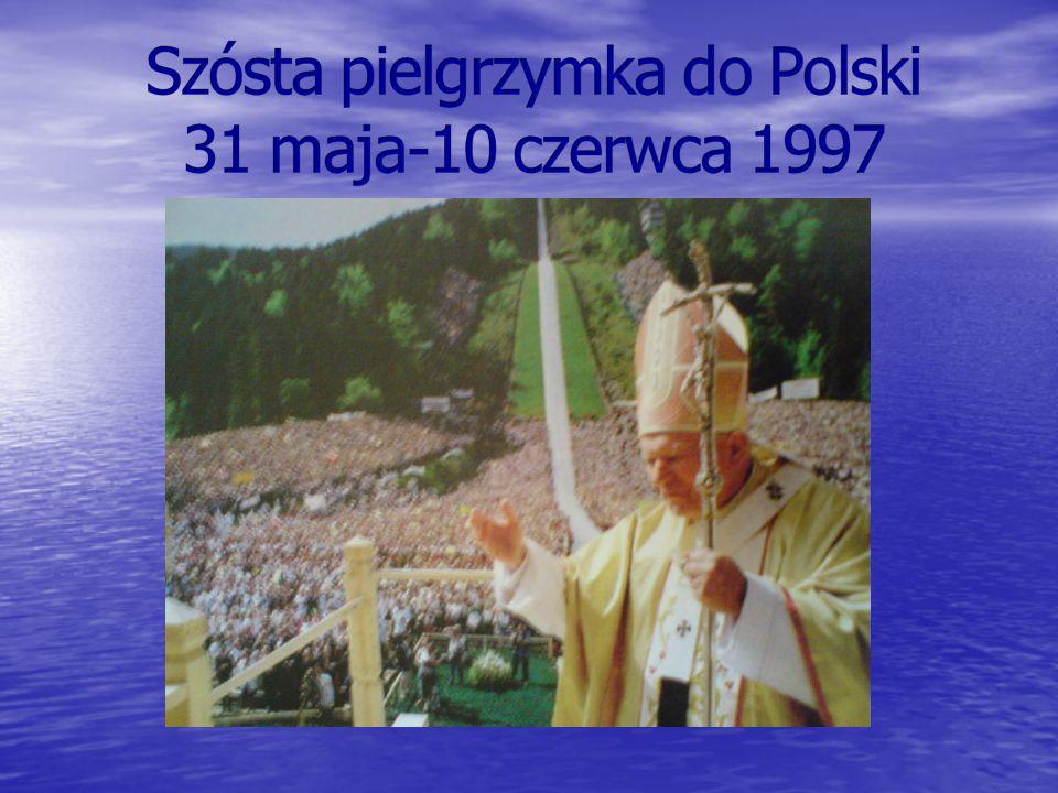 Szósta pielgrzymka do Polski 31 maja-10 czerwca 1997