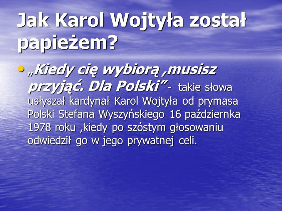 Jak Karol Wojtyła został papieżem