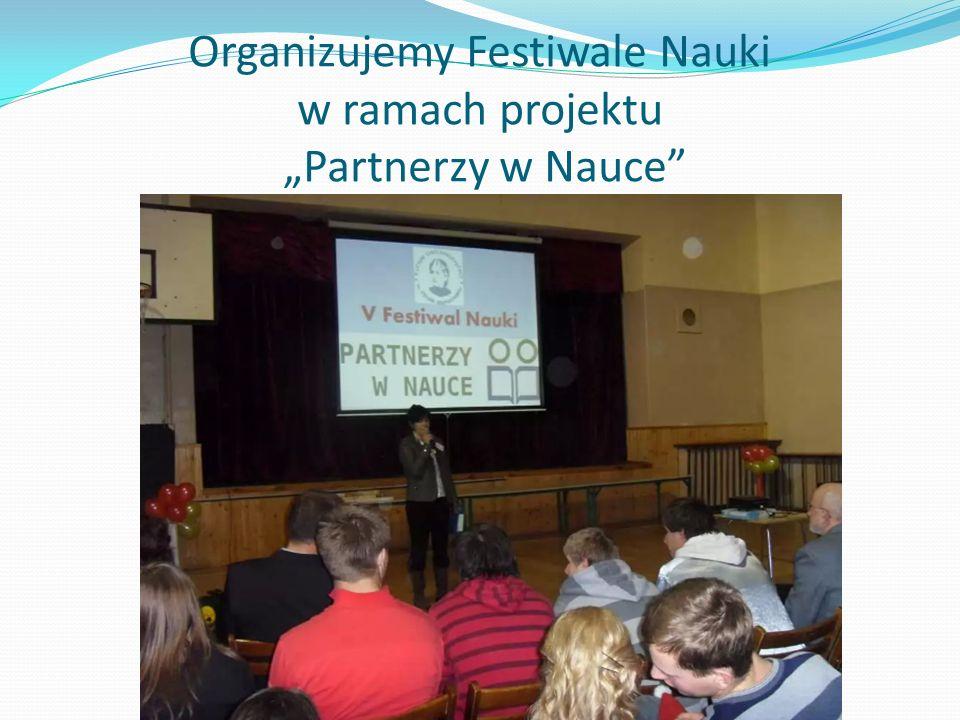 """Organizujemy Festiwale Nauki w ramach projektu """"Partnerzy w Nauce"""
