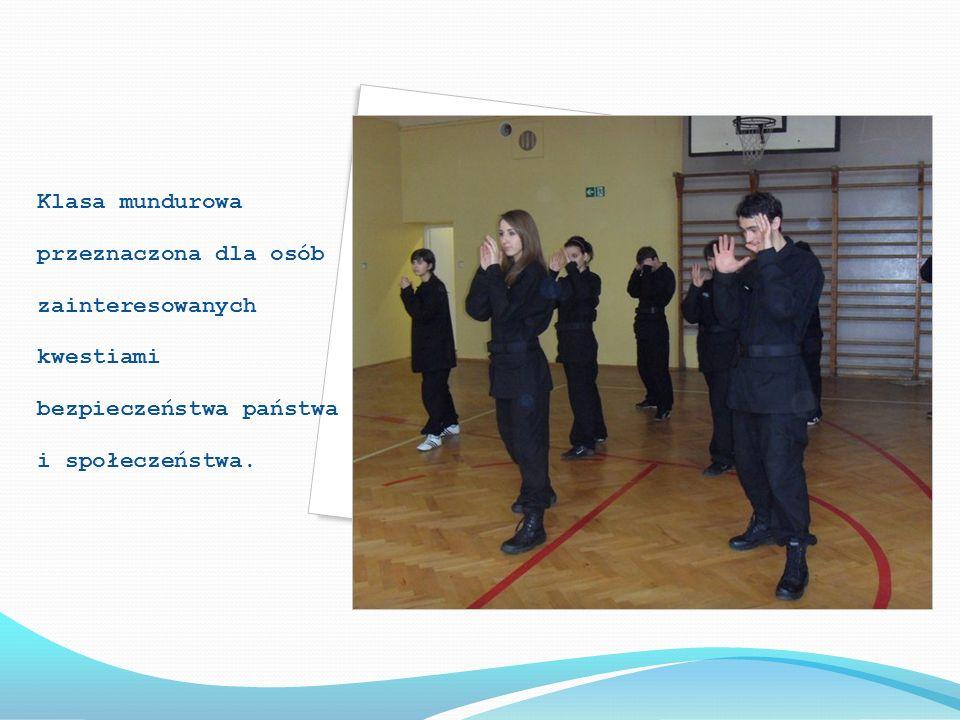 Klasa mundurowa przeznaczona dla osób zainteresowanych kwestiami bezpieczeństwa państwa i społeczeństwa.