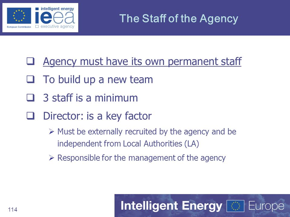 The Staff of the Agency Agency must have its own permanent staff