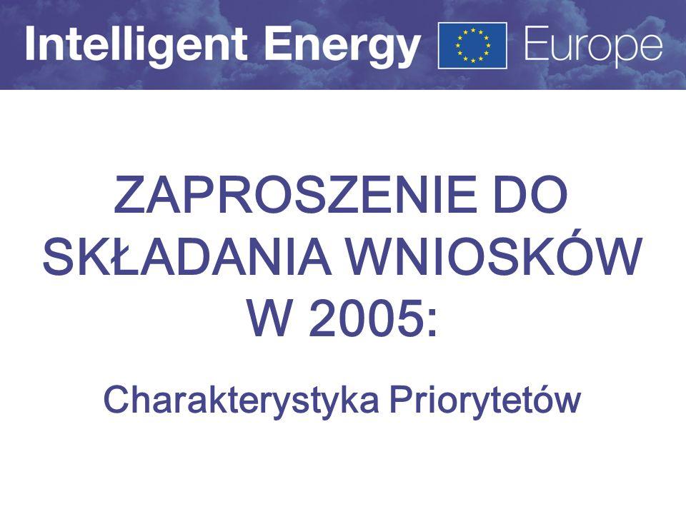 ZAPROSZENIE DO SKŁADANIA WNIOSKÓW W 2005: Charakterystyka Priorytetów