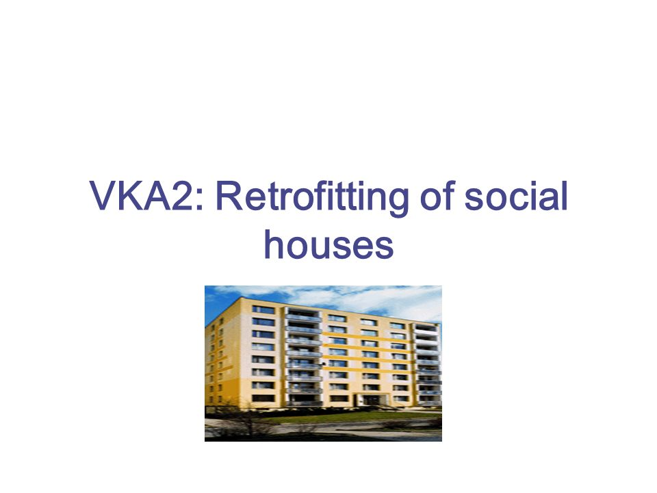 VKA2: Retrofitting of social houses