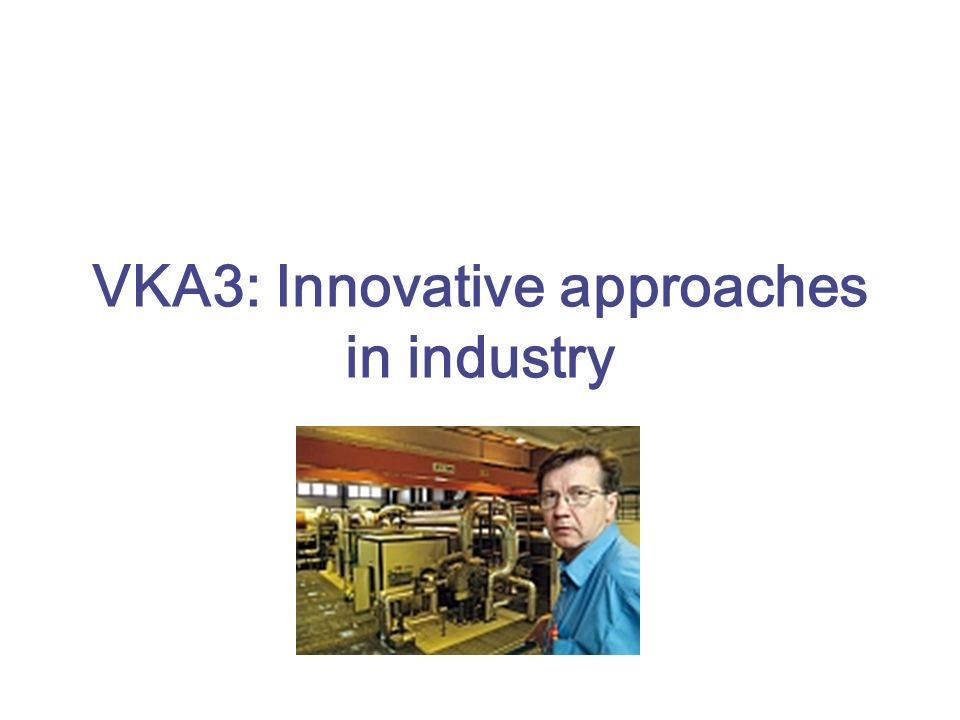 VKA3: Innovative approaches in industry