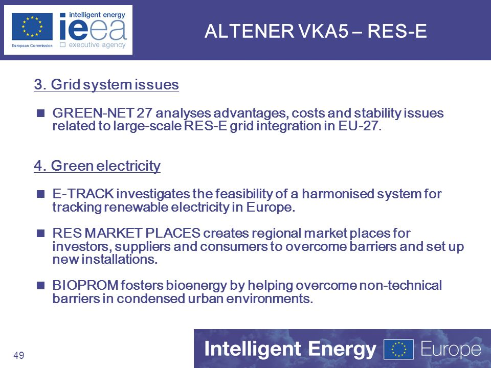 ALTENER VKA5 – RES-E 3. Grid system issues 4. Green electricity