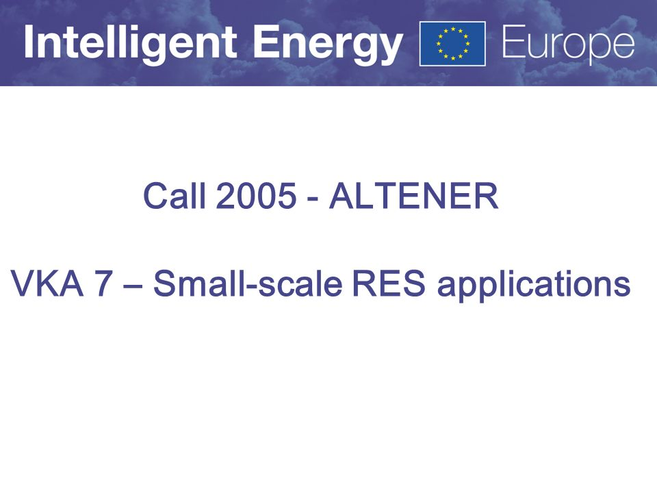 Call ALTENER VKA 7 – Small-scale RES applications