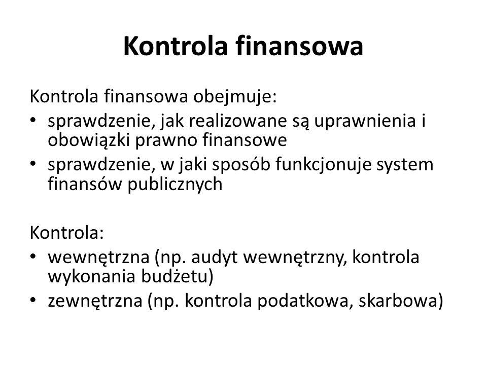 Kontrola finansowa Kontrola finansowa obejmuje: