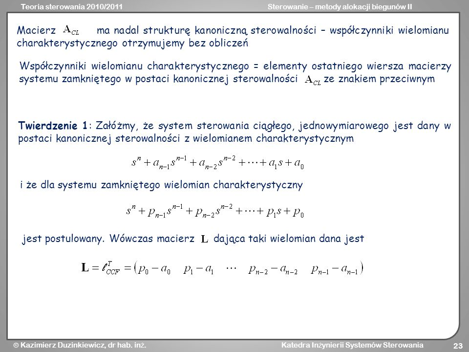 Macierz ma nadal strukturę kanoniczną sterowalności – współczynniki wielomianu charakterystycznego otrzymujemy bez obliczeń