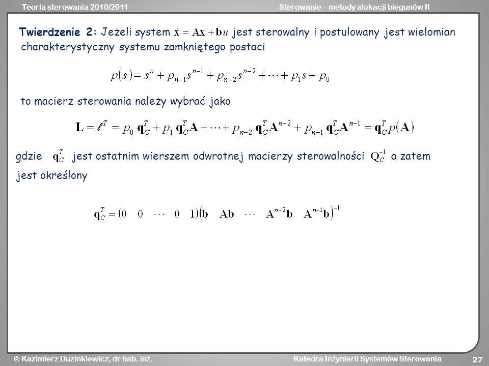 Twierdzenie 2: Jeżeli system jest sterowalny i postulowany jest wielomian