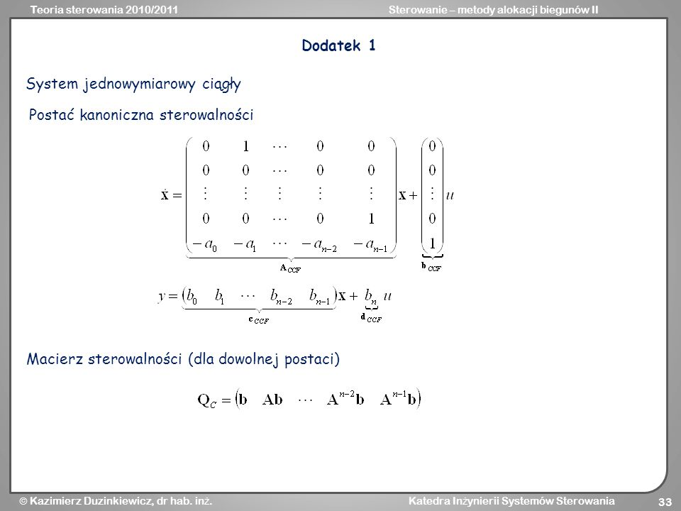 Dodatek 1 System jednowymiarowy ciągły. Postać kanoniczna sterowalności.