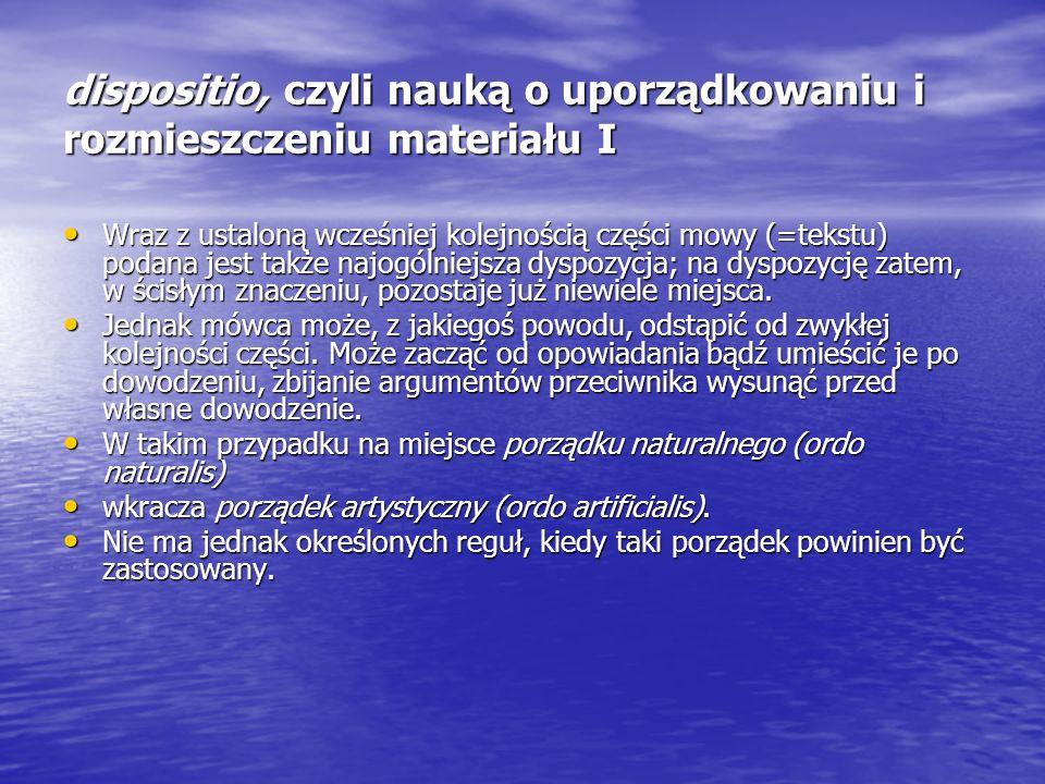 dispositio, czyli nauką o uporządkowaniu i rozmieszczeniu materiału I