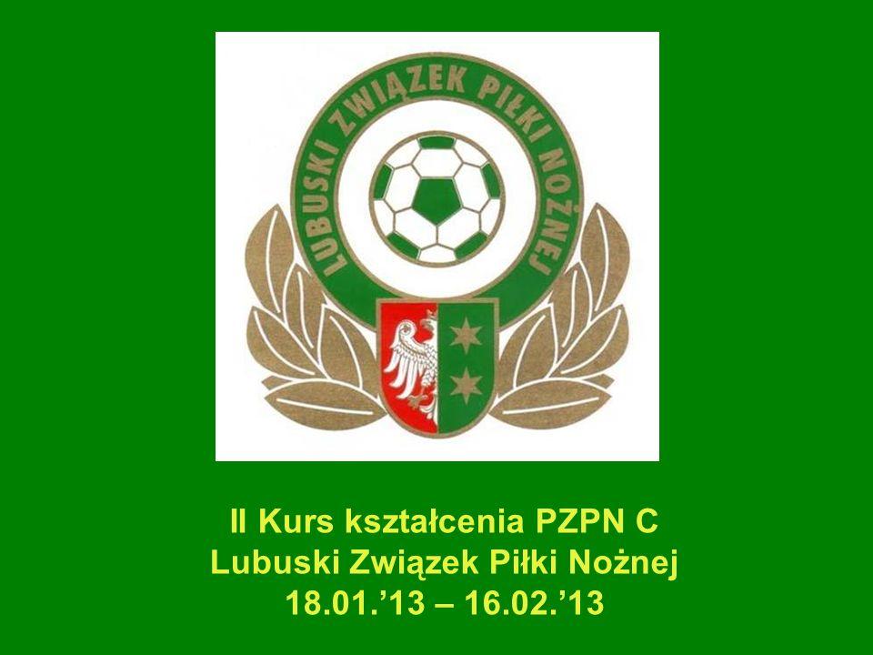 II Kurs kształcenia PZPN C Lubuski Związek Piłki Nożnej 18. 01