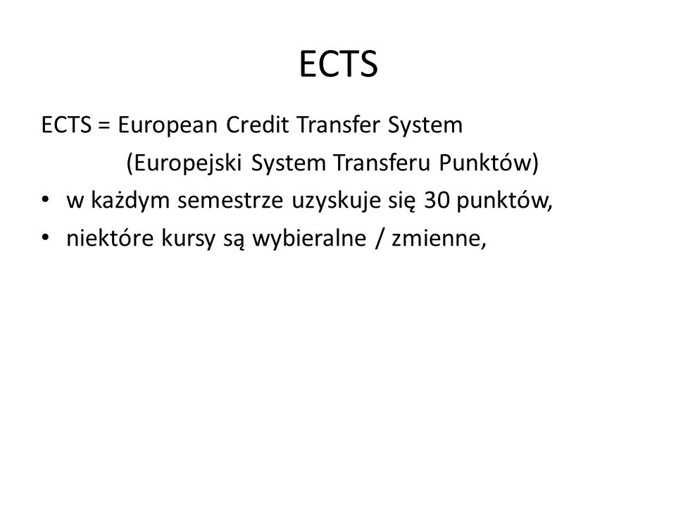 ECTS ECTS = European Credit Transfer System