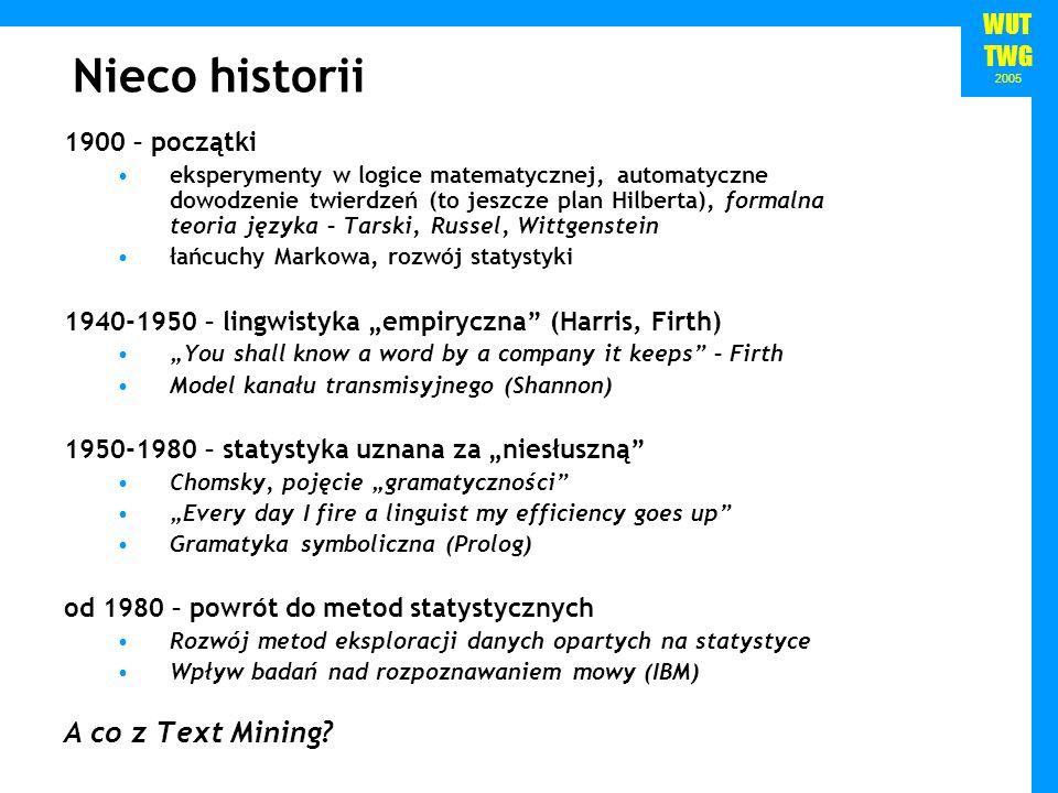 Nieco historii A co z Text Mining 1900 – początki