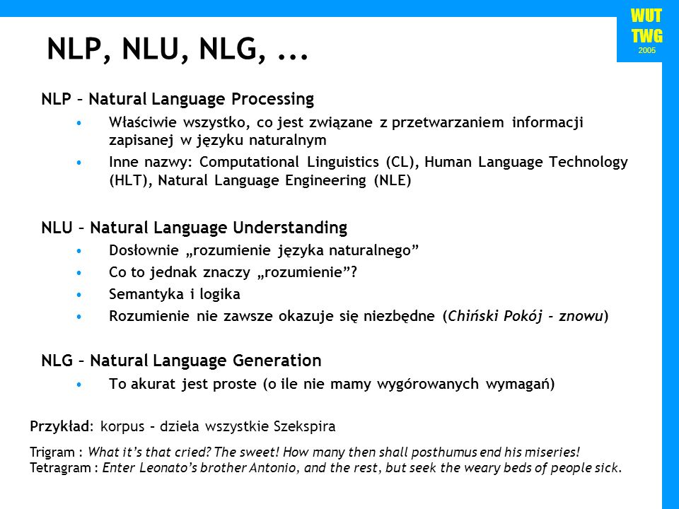 NLP, NLU, NLG, ... NLP – Natural Language Processing