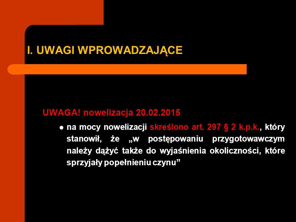 I. UWAGI WPROWADZAJĄCE UWAGA! nowelizacja 20.02.2015