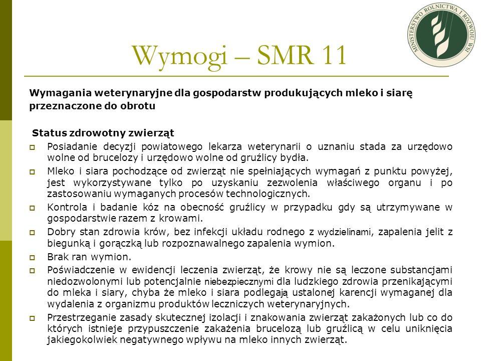 Wymogi – SMR 11Wymagania weterynaryjne dla gospodarstw produkujących mleko i siarę. przeznaczone do obrotu.