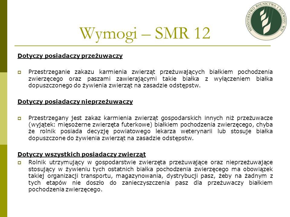 Wymogi – SMR 12 Dotyczy posiadaczy przeżuwaczy
