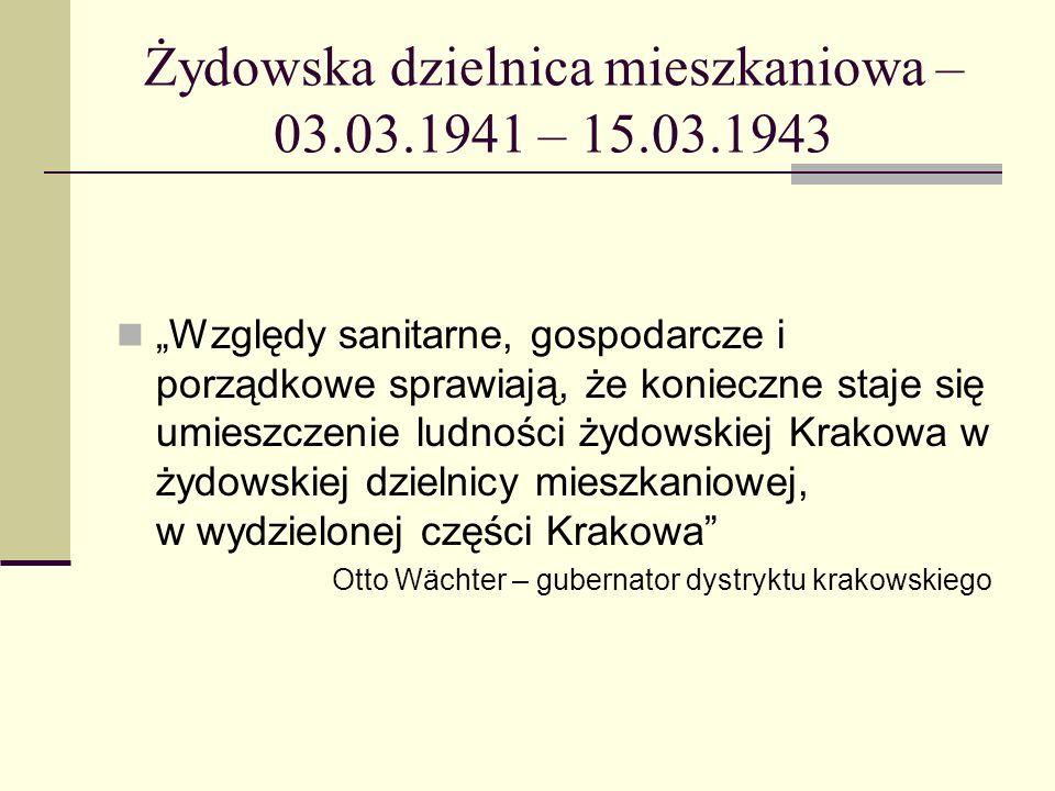 Żydowska dzielnica mieszkaniowa – 03.03.1941 – 15.03.1943