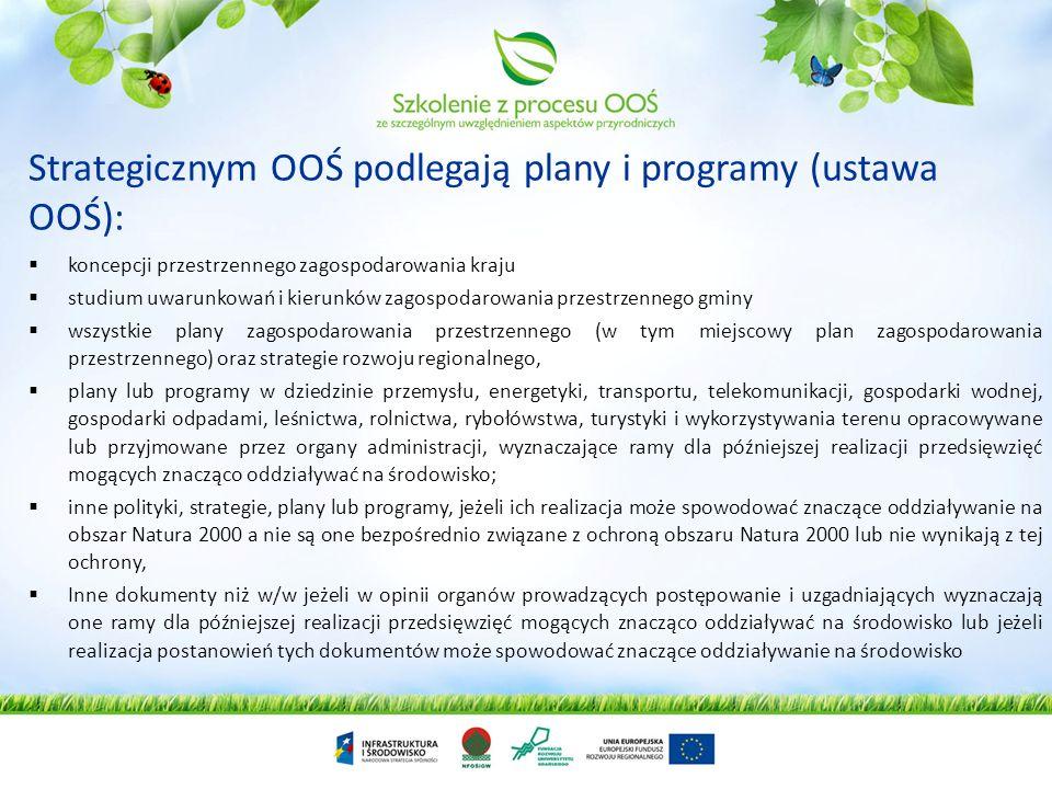 Strategicznym OOŚ podlegają plany i programy (ustawa OOŚ):