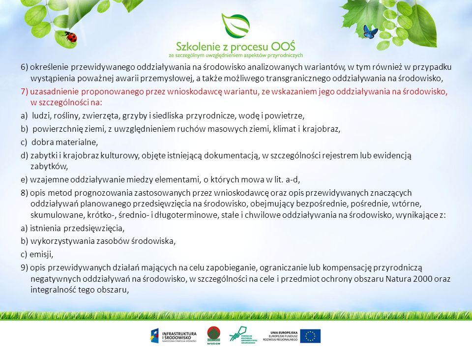 6) określenie przewidywanego oddziaływania na środowisko analizowanych wariantów, w tym również w przypadku wystąpienia poważnej awarii przemysłowej, a także możliwego transgranicznego oddziaływania na środowisko,