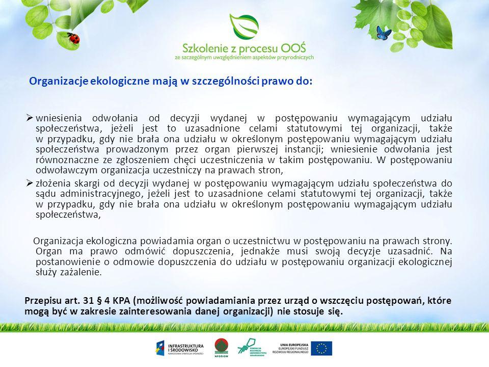 Organizacje ekologiczne mają w szczególności prawo do:
