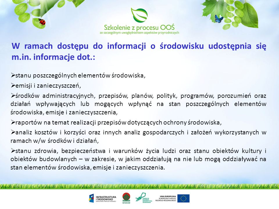 W ramach dostępu do informacji o środowisku udostępnia się m. in