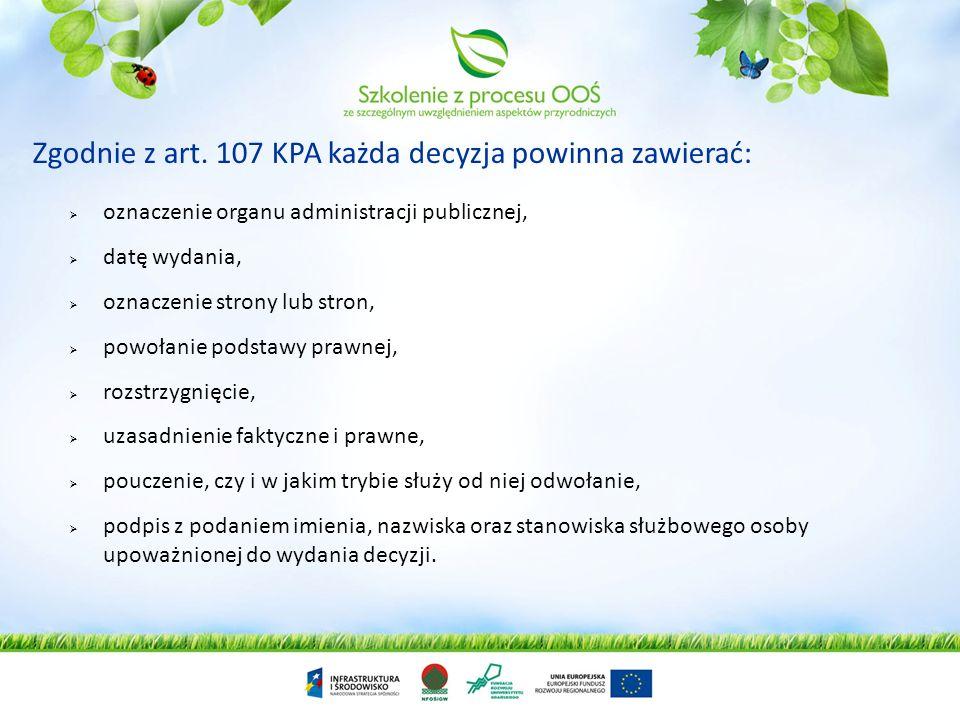 Zgodnie z art. 107 KPA każda decyzja powinna zawierać: